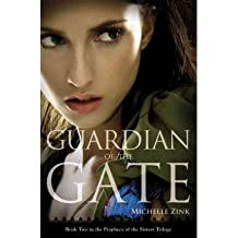 By Michelle Zink ( Author ) [ Guardian of the Gate Prophecy of the Sisters Trilogy (Paperback) By Jul-2011 Paperback