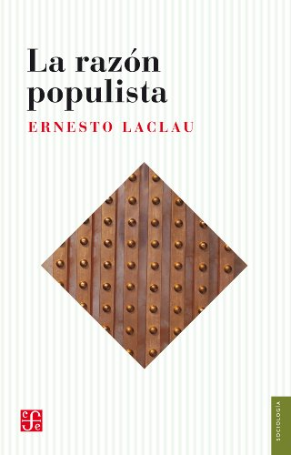 La razón populista (Seccion Obras de Sociologia) por Ernesto Laclau