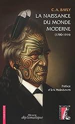 La naissance du monde moderne - 1780-1914 (l'Atelier en poche) de Christopher Alan Bayly