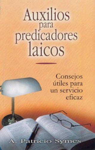 Auxilios Para Predicadores Laicos = Helps for Lay Pastors