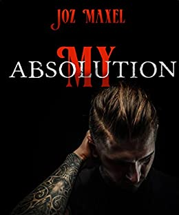 My Absolution by [Maxel, Joz]