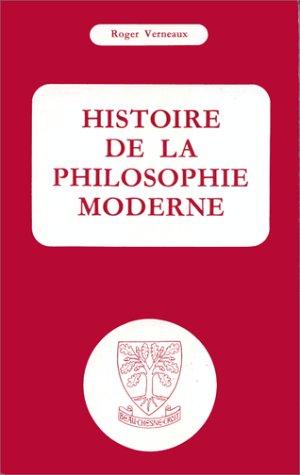 Histoire de la philosophie moderne par Roger Verneaux