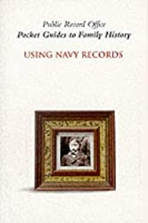 Using Navy Records (Pocket Guides to Family History)