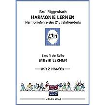 Harmonie lernen. Harmonielehre des 21. Jahrhunderts. Mit 2 Hör-CDs (Musik lernen)