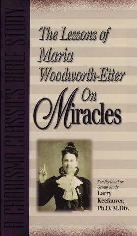 the-lessons-of-maria-woodworth-etter-om-miracles