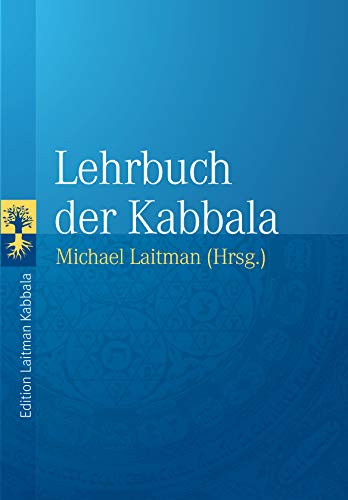 Lehrbuch der Kabbala: Grundlagentexte zur Vorbereitung auf das Studium der authentischen Kabbala
