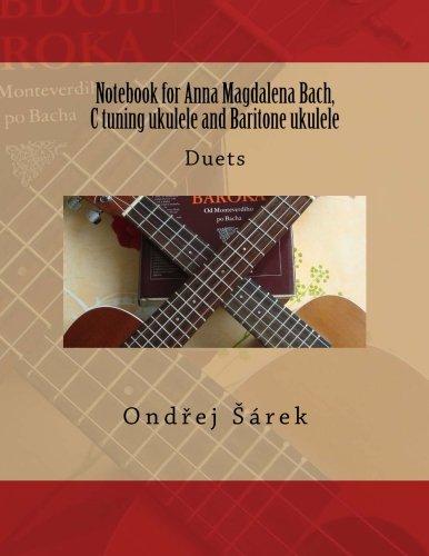 Notebook for Anna Magdalena Bach, C tuning ukulele and Baritone ukulele