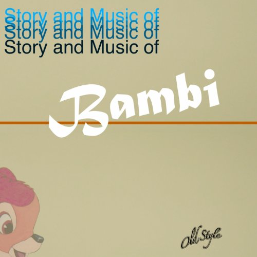"Story and Music of Bambi (Original Soundtrack from ""Bambi"")"