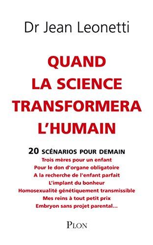 Quand la science transformera l'humain (TRIBUNE LIBRE) par Jean LEONETTI