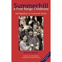 A Free Range Childhood: A Free Range Childhood - Self Regulation at Summerhill School