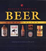 Beer Memorabilia: Worldwide Guide to the Best Collectibles (A Quintet book)