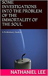 Some Investigations into the Problem of the Immortality of the Soul: A Preliminary Analysis