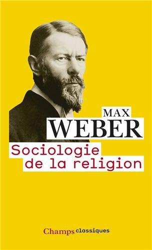 Sociologie de la religion : Economie et société par Max Weber