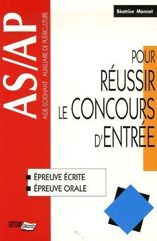 Aide-soignant-auxiliaire de puériculture : Pour réussir le concours d'entrée de Béatrice Monnet (22 mars 2007) Broché
