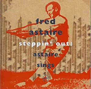 Steppin' Out:Astaire Sings