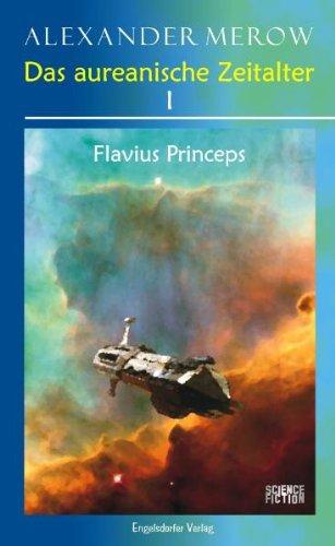 Buch: Das aureanische Zeitalter I - Flavius Princeps von Alexander Merow