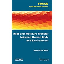 Heat and Moisture Transfer between Human Body and Environment (Focus)
