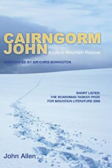 Cairngorm John: A Life in Mountain Rescue by [Allen, John]