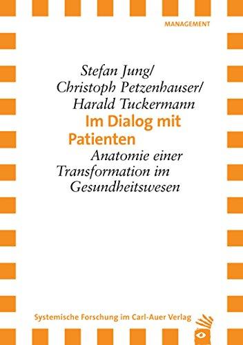 Im Dialog mit Patienten: Anatomie einer Transformation im ...