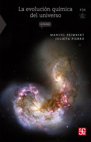 La evolución química del universo (La Ciencia Para Todos nº 234) por Manuel Peimbert