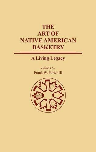 The Art of Native American Basketry: A Living Legacy (Contributions to the Study of Anthropology) by Frank Porter (1990-04-10) par Frank Porter