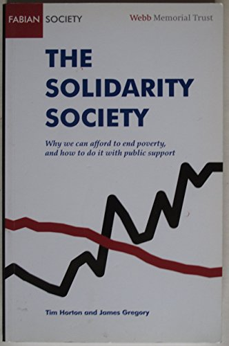 the-solidarity-society-why-we-can-afford-to-end-poverty-and-how-to-do-it-with-public-support-fabian-