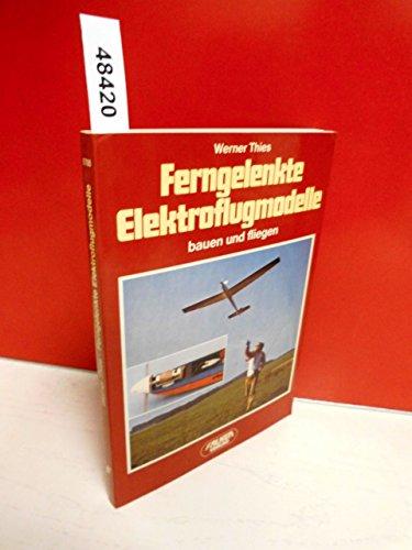 Ferngelenkte Elektroflugmodelle bauen und fliegen.