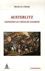 Austerlitz : Napoléon au coeur de l'Europe