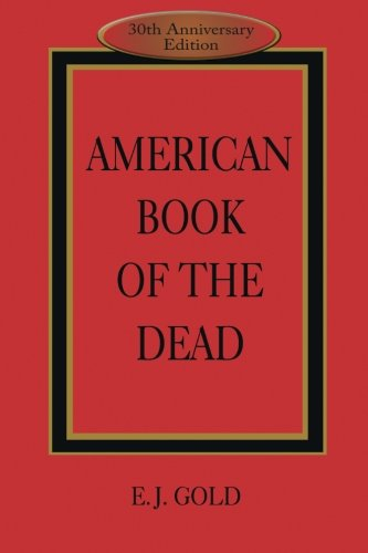American Book of the Dead por E. J. Gold