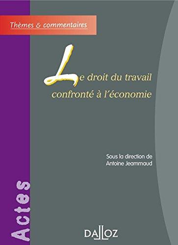 Le droit du travail confronté à l'économie: Thèmes et commentaires par Antoine Jeammaud