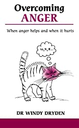 Overcoming Anger: When anger helps and when it hurts (Overcoming common problems) by Dr Windy Dryden (25-Feb-1993) Paperback