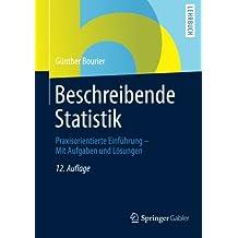 Beschreibende Statistik: Praxisorientierte Einführung - Mit Aufgaben und Lösungen (German Edition)