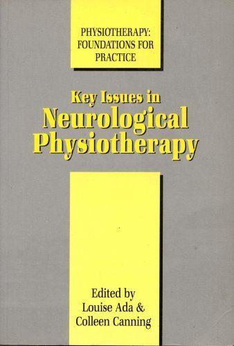 Key Issues in Neurological Physiotherapy (Physiotherapy : Foundations for Practice) by Louise Ada (1991-03-01)