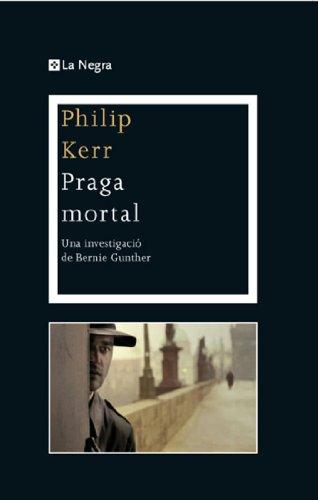 Praga mortal (Bernie Gunther) por Philip Kerr