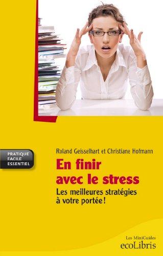 Google livres téléchargement en ligne gratuit En finir avec le stress : Les meilleures stratégies à votre portée (DIFF HATIER) PDF CHM ePub by Roland Geisselhart B0068ST57C