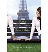 [(Anna and the French Kiss)] [Author: Stephanie Perkins] published on (December, 2010)