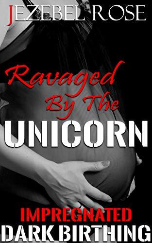 Ravaged by the Unicorn: Erotica Short Story (Mythology Lust Book 1) (English Edition)