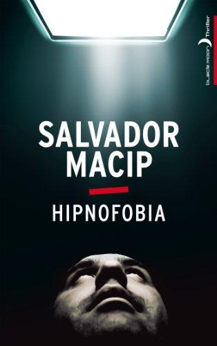 Hipnofobia (Black Moon Thriller) par [Macip, Salvador]