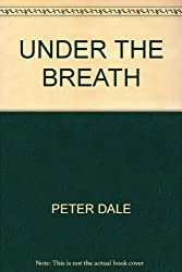 UNDER THE BREATH