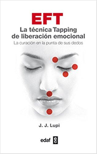 Descargar Libro EFT: La técnica Taping de liberación emocional: 1 (Plus Vitae) de J.J. Lupi