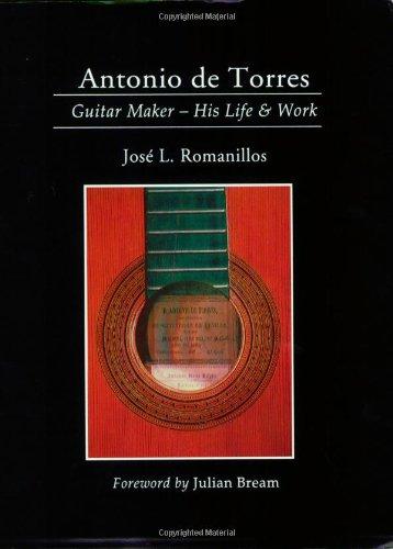 Antonio De Torres, Guitar Maker: His Life and Work (Yehudi Menuhin music guides)
