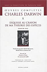 Oeuvres complètes de Charles Darwin : Tome 10, Esquisse au crayon de ma théorie des espèces (Essai de 1842)