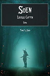 Soen, tome 1 par Lucille Cottin