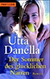 Der Sommer des glücklichen Narren: Roman - Utta Danella