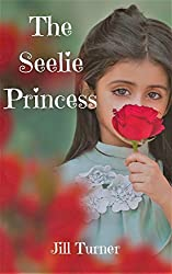 The Seelie Princess (The Seelie Princess Trilogy Book 1)