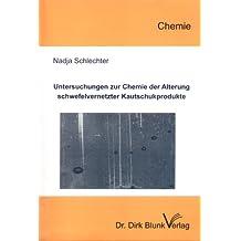 Untersuchungen zur Chemie der Alterung schwefelvernetzter Kautschukprodukte (Wissenschaftliche Monographien - Chemie)