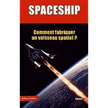Spaceship - Comment fabriquer un vaisseau spatial ?