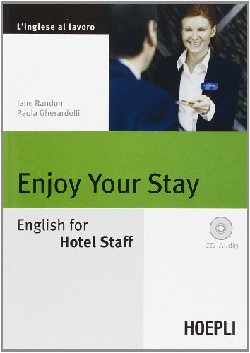 Enjoy your Stay. English for Hotel Staff. Con CD Audio