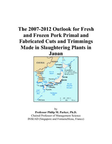 The 2007-2012 Outlook for Fresh and Frozen Pork Primal and Fabricated Cuts and Trimmings Made in Slaughtering Plants in Japan