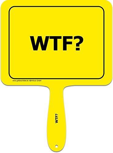 'WTF?' - Lustiges gelbes Kunststoffschild mit Griff - GELBE SCHILDER - DAS ORIGINAL